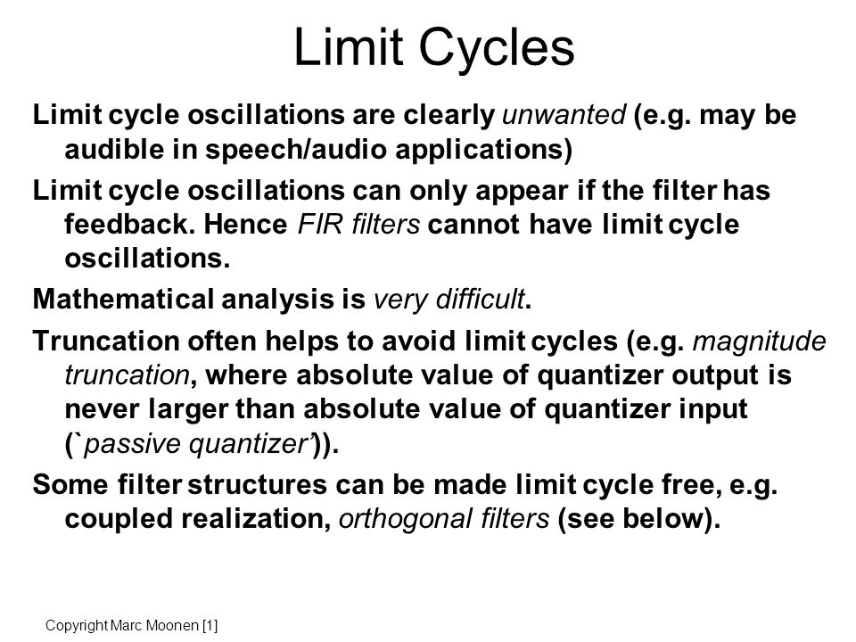 Limit Cycles Limit cycle oscillations are clearly unwanted (e.g.