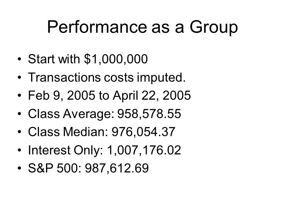 Performance as a Group Start with $1,000,000 Transactions costs imputed.