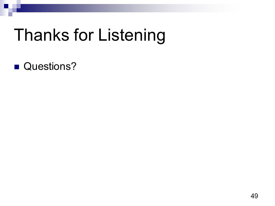 49 Thanks for Listening Questions?
