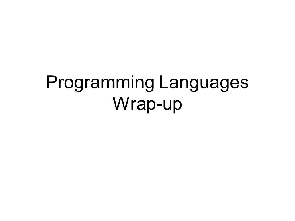 Programming Languages Wrap-up