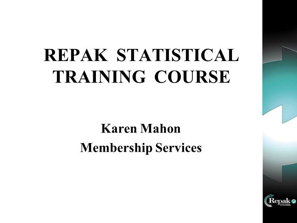 REPAK STATISTICAL TRAINING COURSE Karen Mahon Membership Services