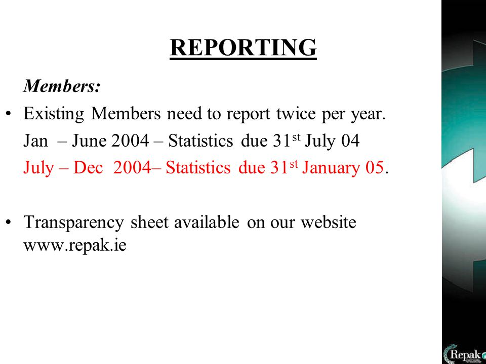 REPORTING Members: Existing Members need to report twice per year.