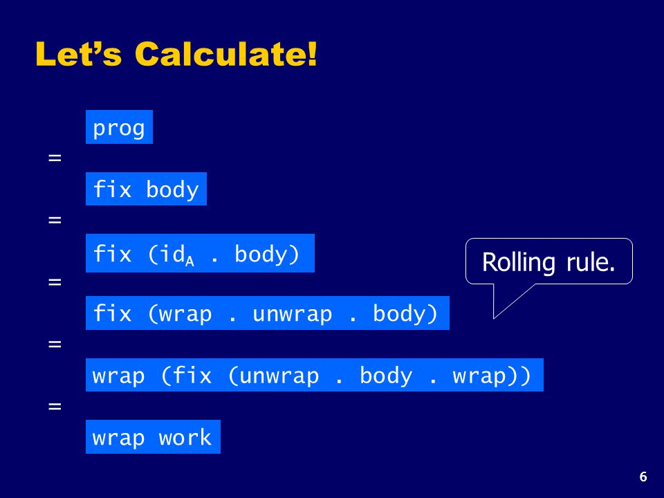 7 Summary prog We have derived the following factorisation: Wrapper of type B  A.