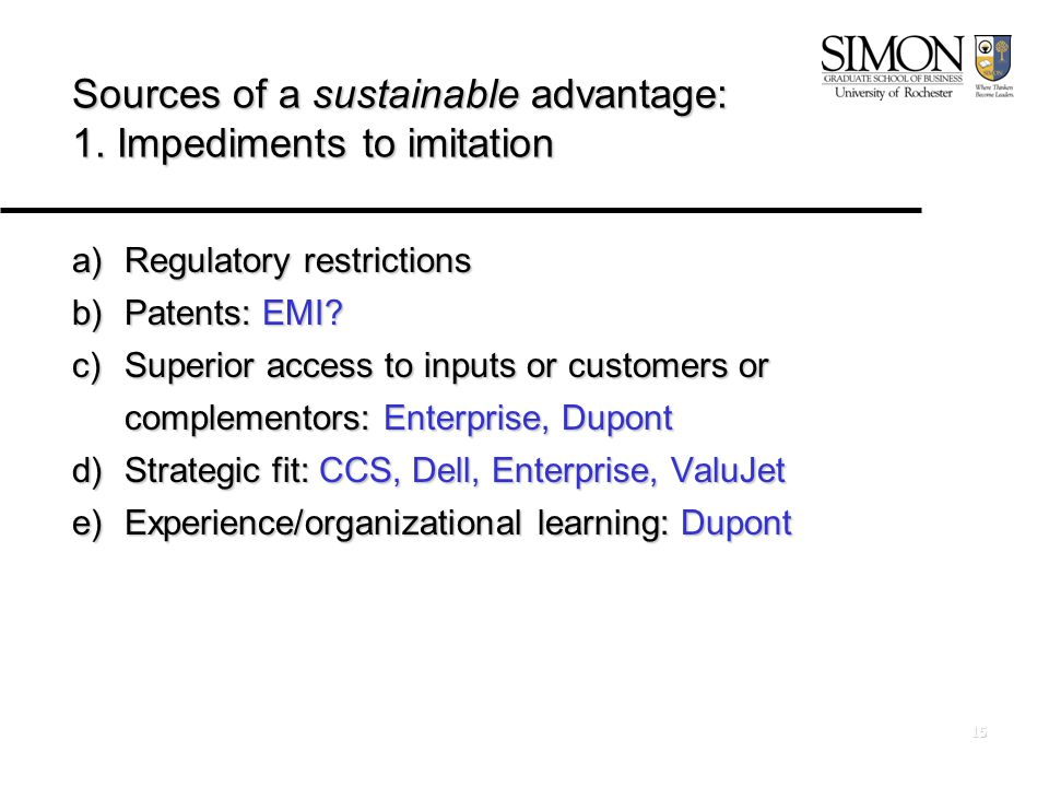 15 Sources of a sustainable advantage: 1.