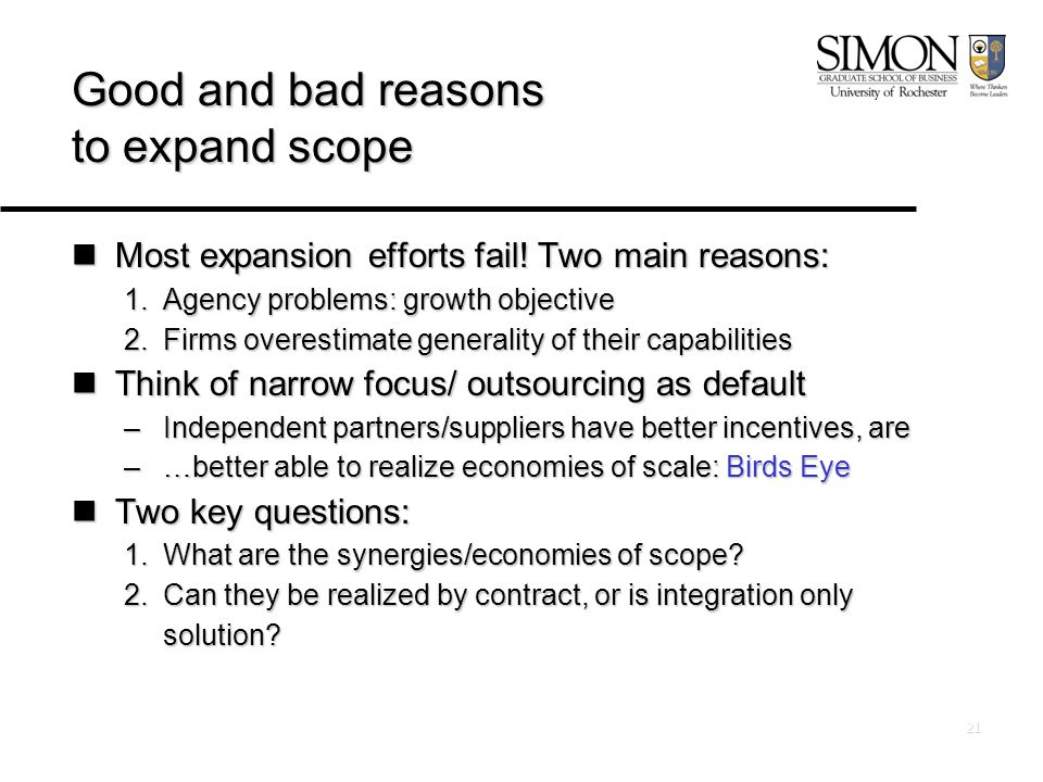 21 Good and bad reasons to expand scope Most expansion efforts fail.