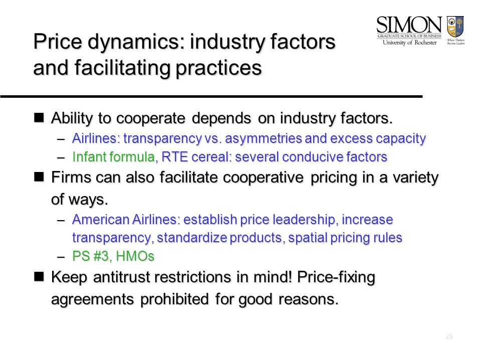 26 Price dynamics: industry factors and facilitating practices Ability to cooperate depends on industry factors.