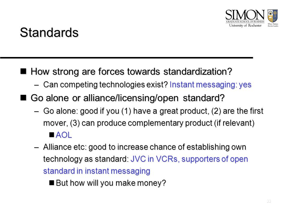 33 Standards How strong are forces towards standardization.