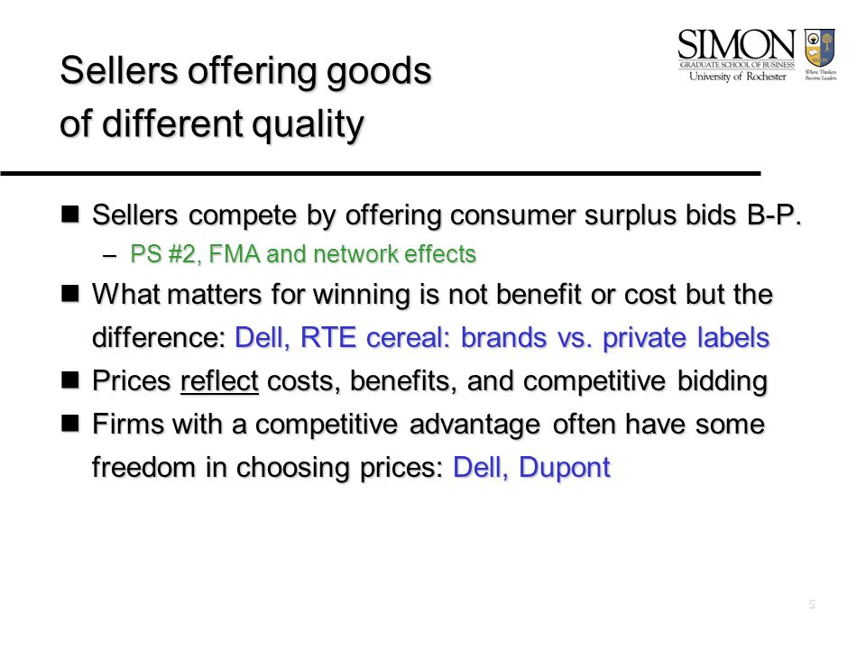 5 Sellers offering goods of different quality Sellers compete by offering consumer surplus bids B-P.