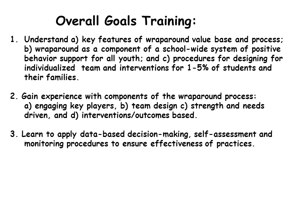 Can wraparound teams use data- based decision-making to prioritize needs, design strategies, & monitor progress of the child/family team.