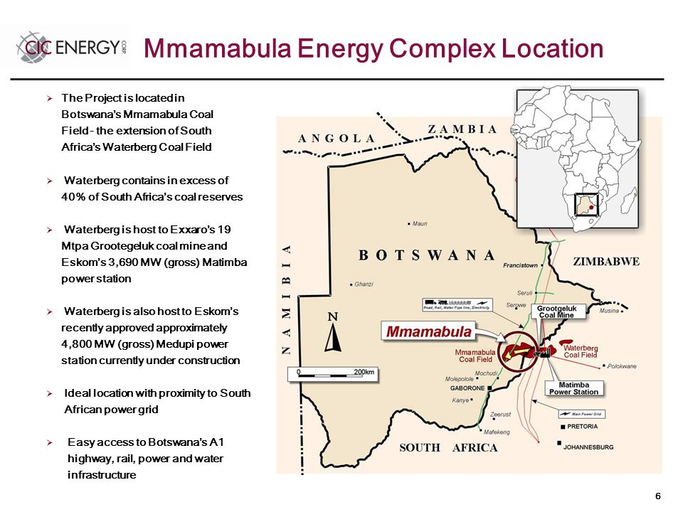 6  The Project is located in Botswana's Mmamabula Coal Field - the extension of South Africa's Waterberg Coal Field  Waterberg contains in excess of 40% of South Africa's coal reserves  Waterberg is host to Exxaro's 19 Mtpa Grootegeluk coal mine and Eskom's 3,690 MW (gross) Matimba power station  Waterberg is also host to Eskom's recently approved approximately 4,800 MW (gross) Medupi power station currently under construction  Ideal location with proximity to South African power grid  Easy access to Botswana's A1 highway, rail, power and water infrastructure Mmamabula Energy Complex Location