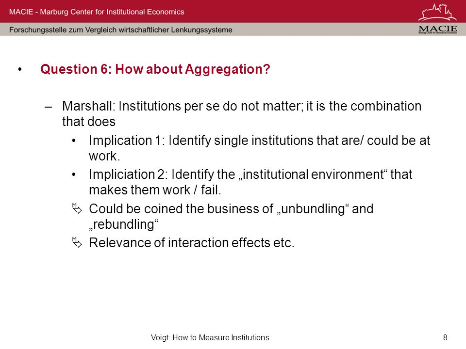 Voigt: How to Measure Institutions9 Question 7: How to Design Reform.