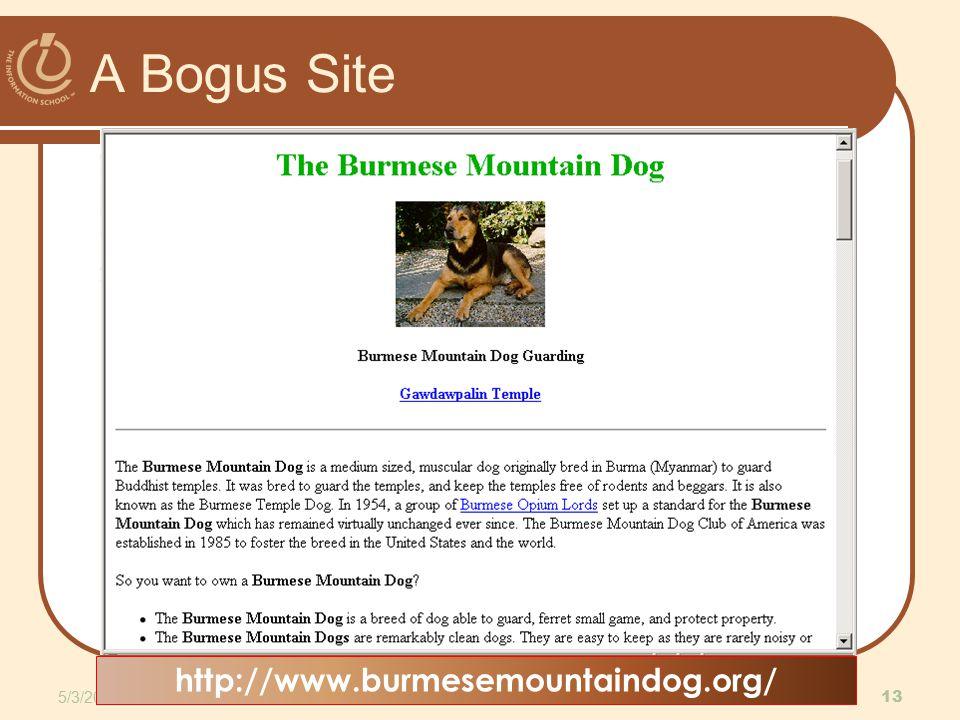 A Bogus Site 5/3/2015 13 Copyright 2009, D.A. Clements, MLIS, UW Information School http://www.burmesemountaindog.org/
