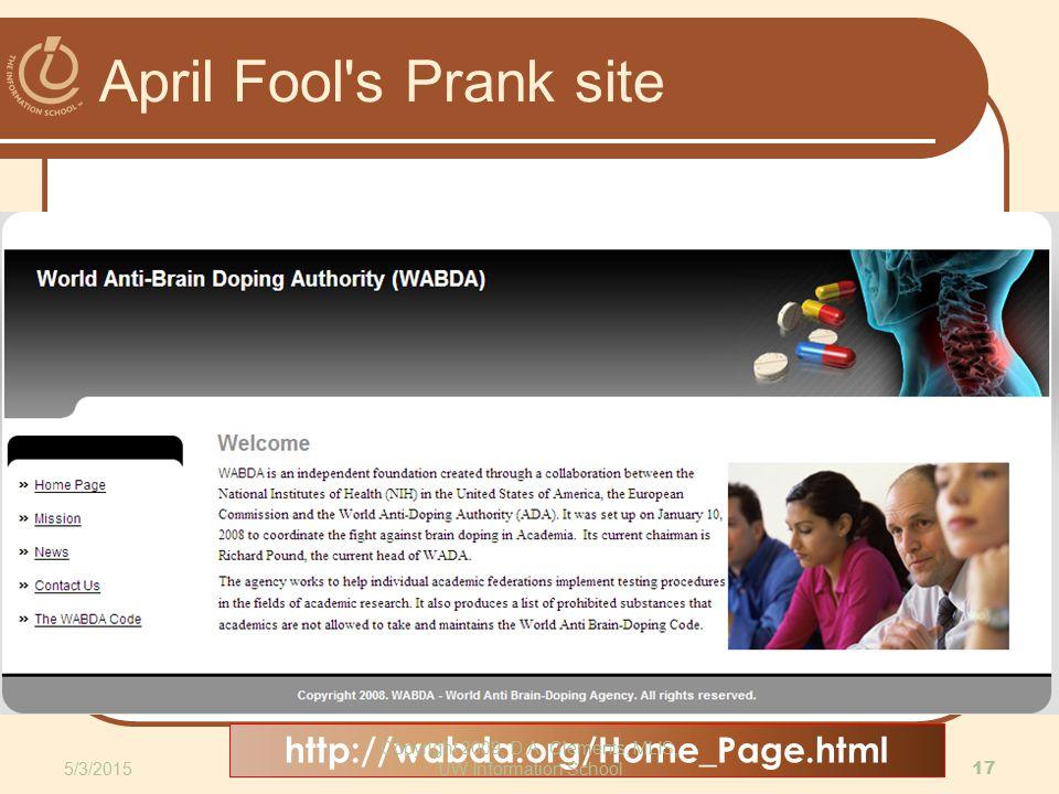 April Fool's Prank site http://wabda.org/Home_Page.html 5/3/2015 17 Copyright 2009, D.A. Clements, MLIS, UW Information School