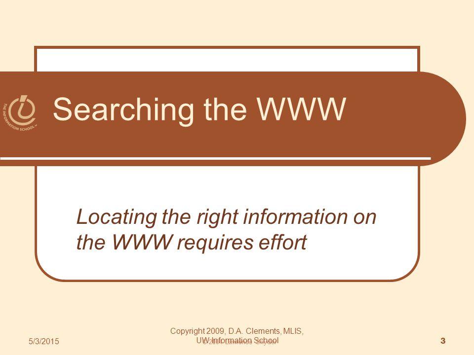 Project 1--Disclaimer 5/3/2015 Copyright 2009, D.A. Clements, MLIS, UW Information School 24