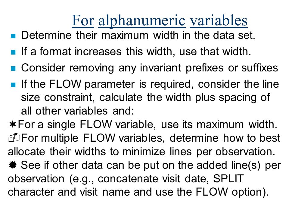 For alphanumeric variables n Determine their maximum width in the data set.