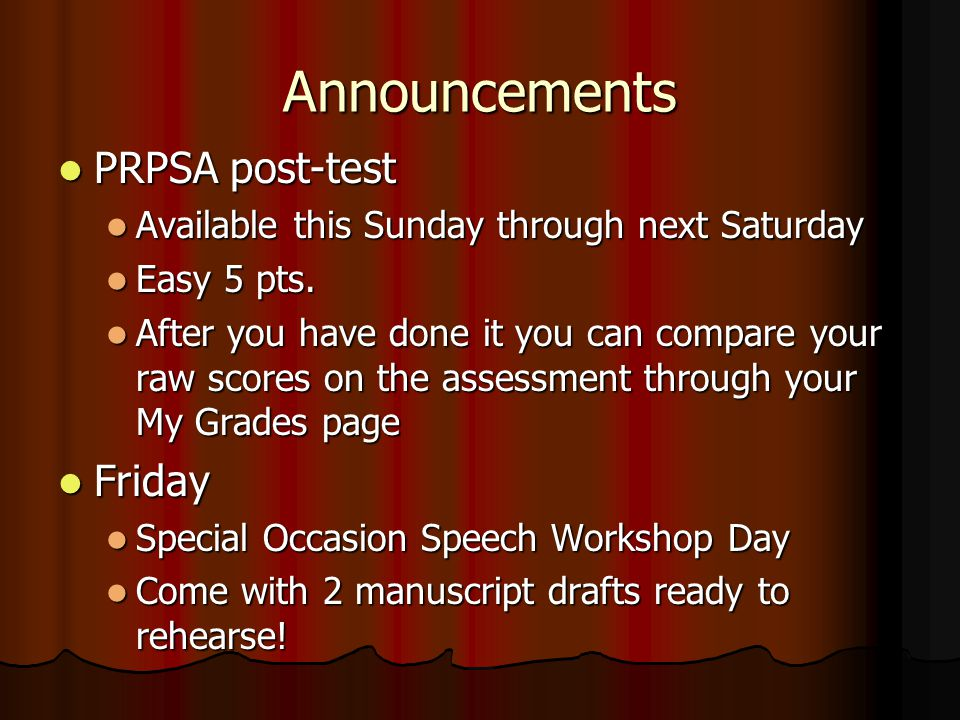 Announcements PRPSA post-test PRPSA post-test Available this Sunday through next Saturday Available this Sunday through next Saturday Easy 5 pts.