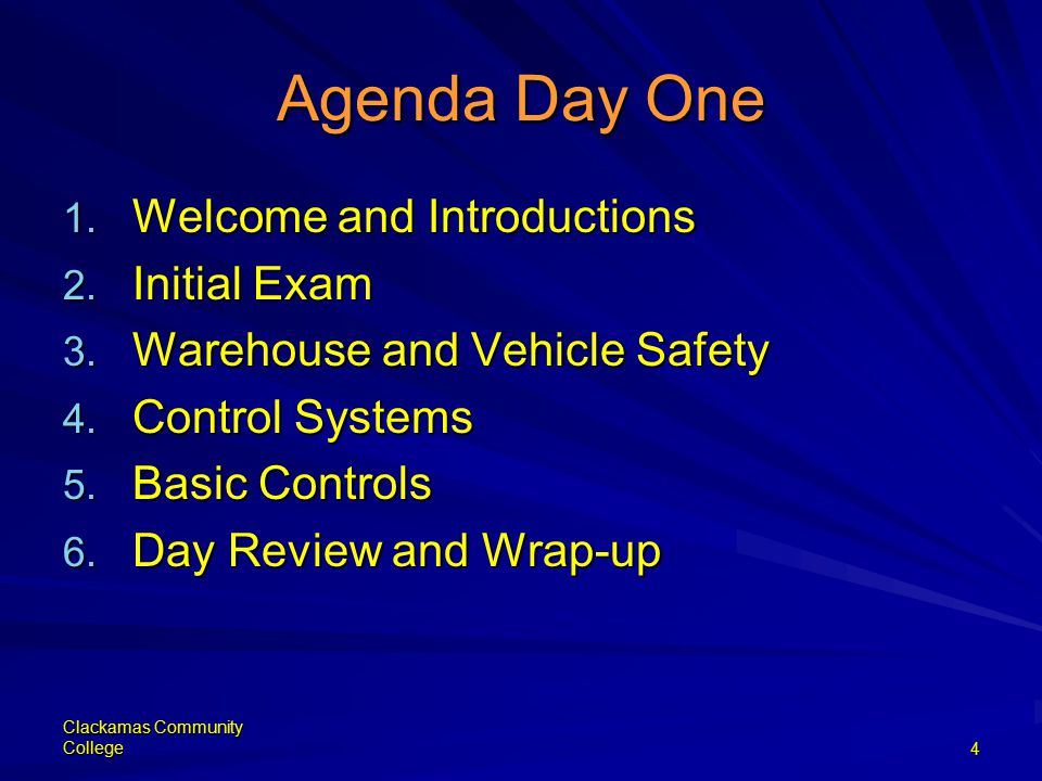 Clackamas Community College4 Agenda Day One 1.Welcome and Introductions 2.