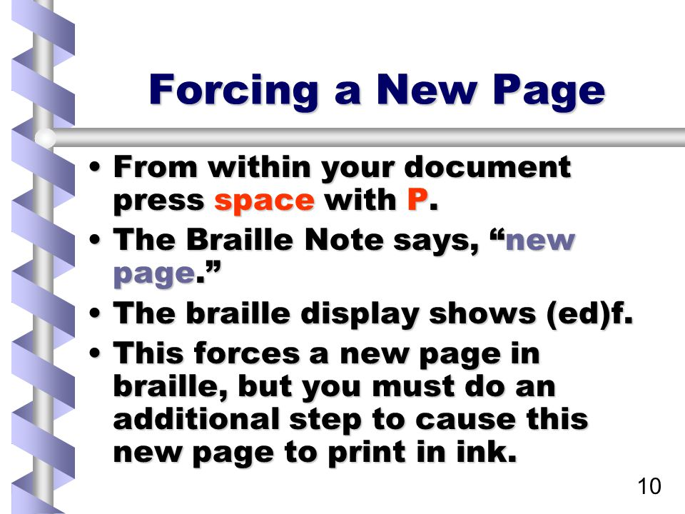 10 Forcing a New Page From within your document press space with P.From within your document press space with P.