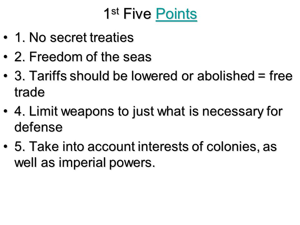1 st Five Points Points 1. No secret treaties1. No secret treaties 2.