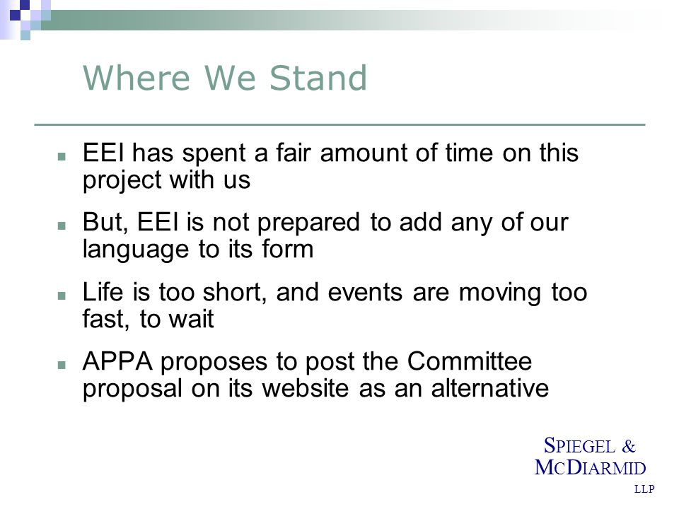S PIEGEL & M C D IARMID LLP Where We Stand EEI has spent a fair amount of time on this project with us But, EEI is not prepared to add any of our lang