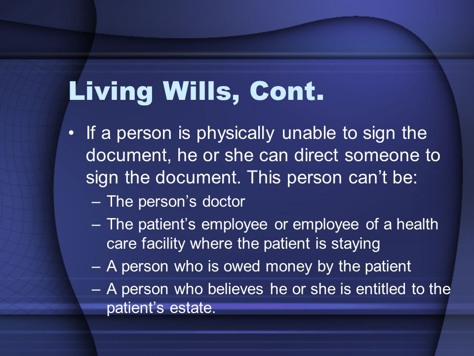 Living Wills, Cont.