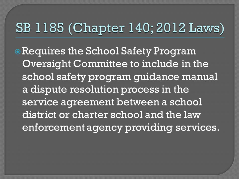  Requires the School Safety Program Oversight Committee to include in the school safety program guidance manual a dispute resolution process in the service agreement between a school district or charter school and the law enforcement agency providing services.