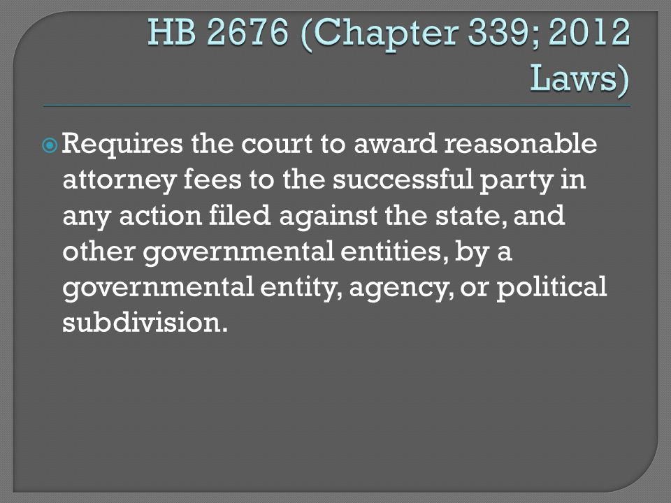  Requires the court to award reasonable attorney fees to the successful party in any action filed against the state, and other governmental entities, by a governmental entity, agency, or political subdivision.