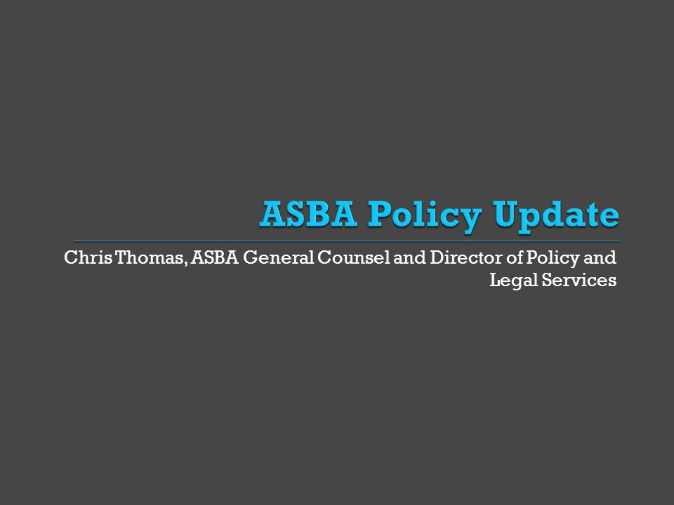 Chris Thomas, ASBA General Counsel and Director of Policy and Legal Services