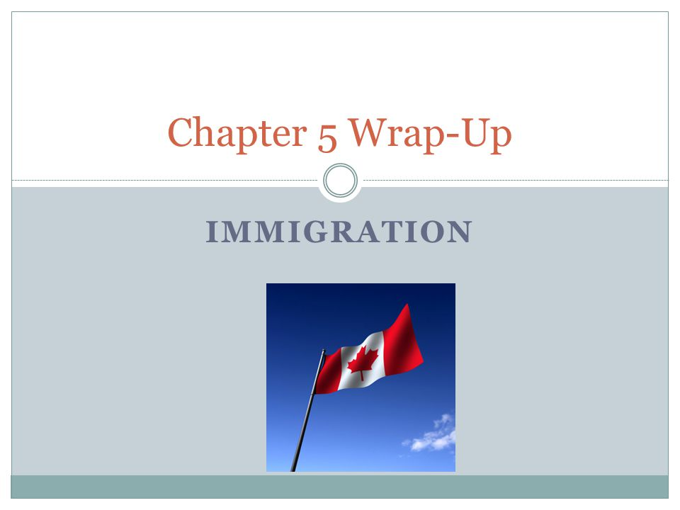 IMMIGRATION Chapter 5 Wrap-Up