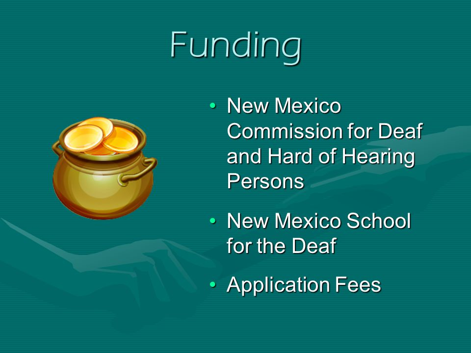 Funding New Mexico Commission for Deaf and Hard of Hearing PersonsNew Mexico Commission for Deaf and Hard of Hearing Persons New Mexico School for the DeafNew Mexico School for the Deaf Application FeesApplication Fees