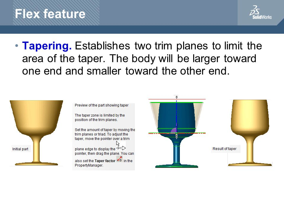 Flex feature Tapering. Establishes two trim planes to limit the area of the taper.