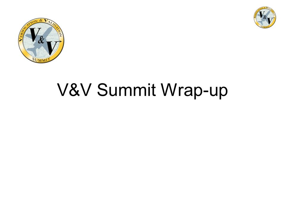 V&V Summit Wrap-up