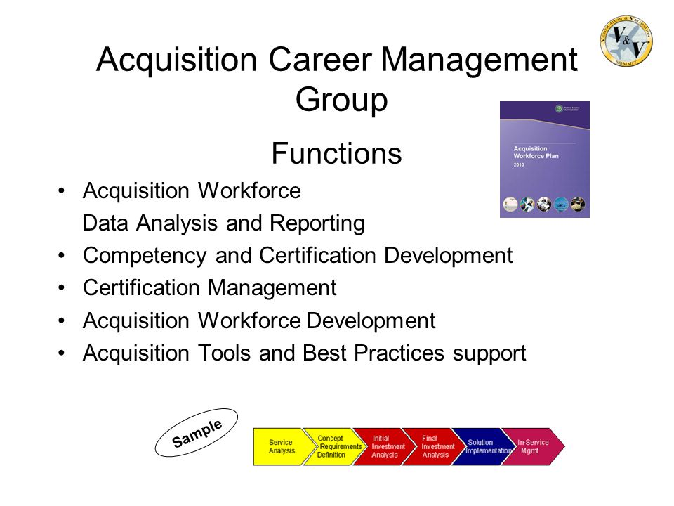 Acquisition Career Management Group Functions Acquisition Workforce Data Analysis and Reporting Competency and Certification Development Certification