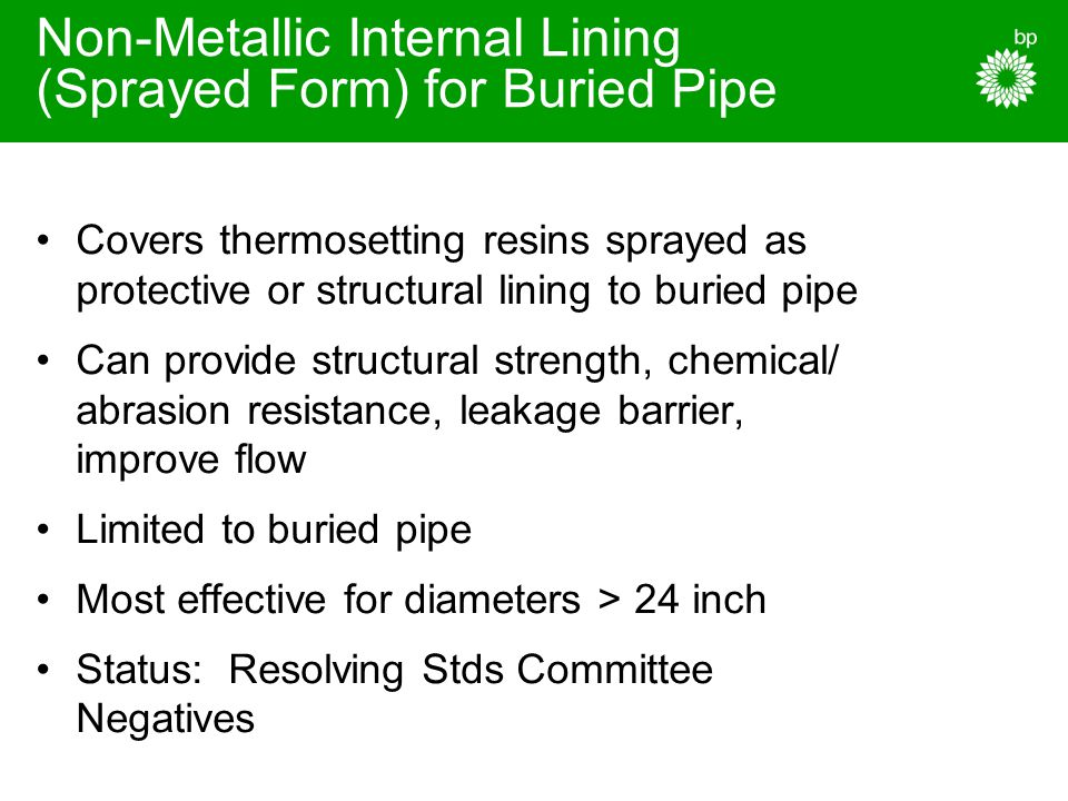 Non-Metallic Internal Lining (Sprayed Form) for Buried Pipe Covers thermosetting resins sprayed as protective or structural lining to buried pipe Can