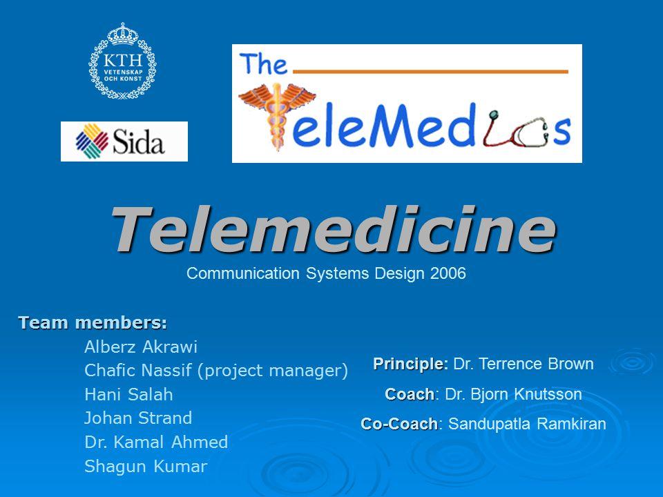 Telemedicine Team members: Alberz Akrawi Chafic Nassif (project manager) Hani Salah Johan Strand Dr.