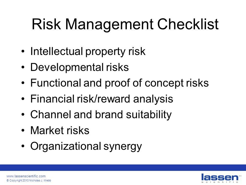 www.lassenscientific.com © Copyright 2010 Nicholas J. Webb Risk Management Checklist Intellectual property risk Developmental risks Functional and pro