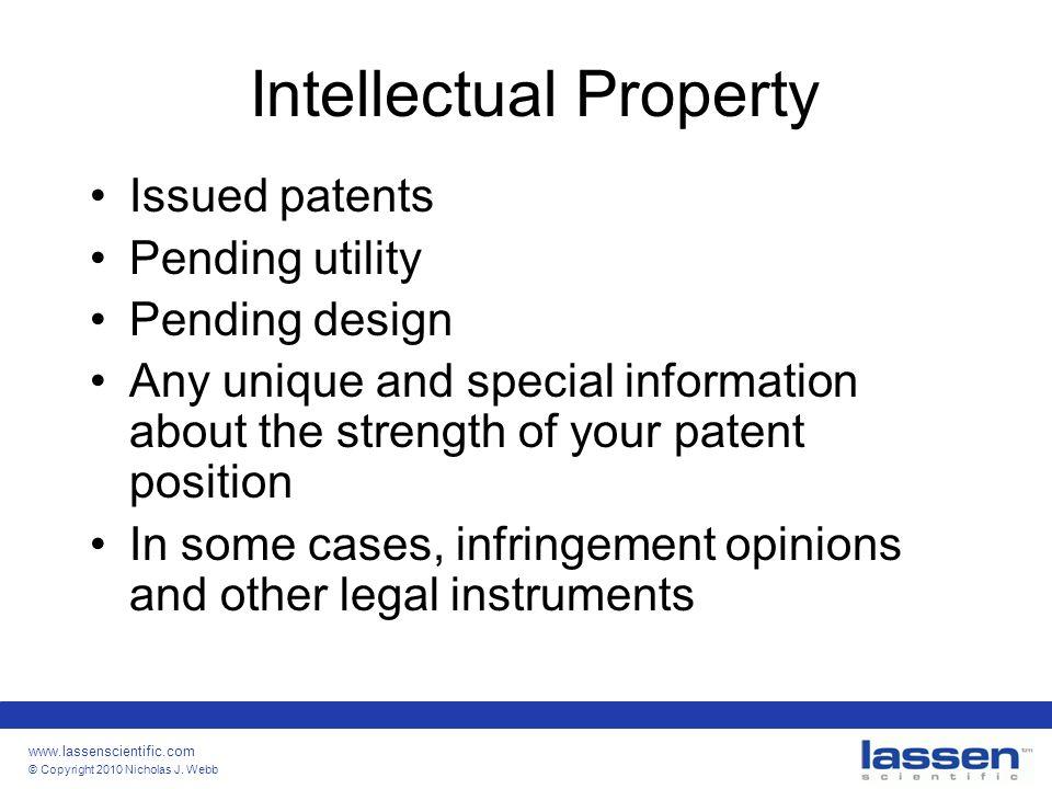 www.lassenscientific.com © Copyright 2010 Nicholas J. Webb Intellectual Property Issued patents Pending utility Pending design Any unique and special