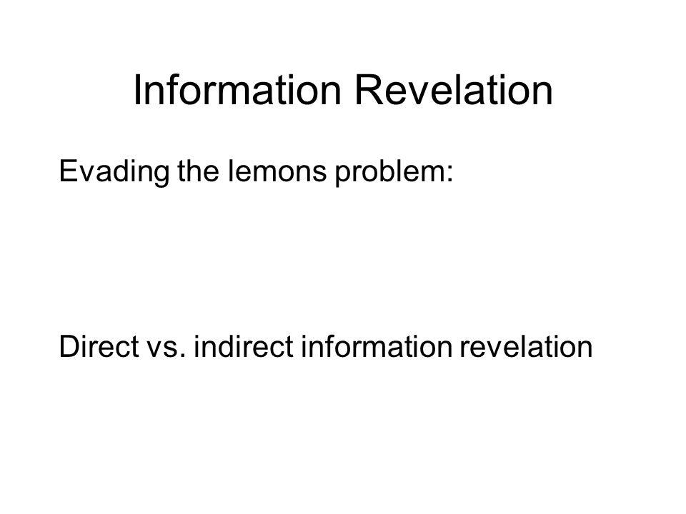 Information Revelation Evading the lemons problem: Direct vs. indirect information revelation