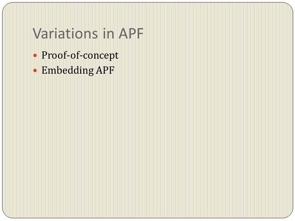 Variations in APF Proof-of-concept Embedding APF