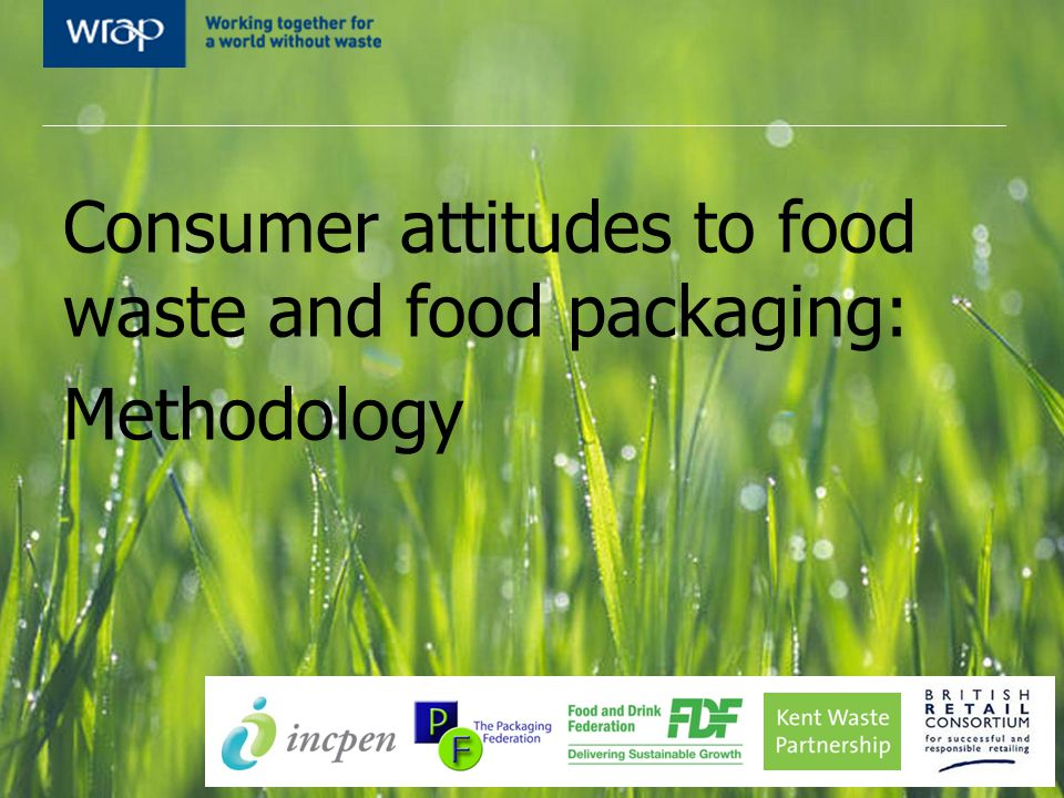 Consumer attitudes to food waste and food packaging: Methodology