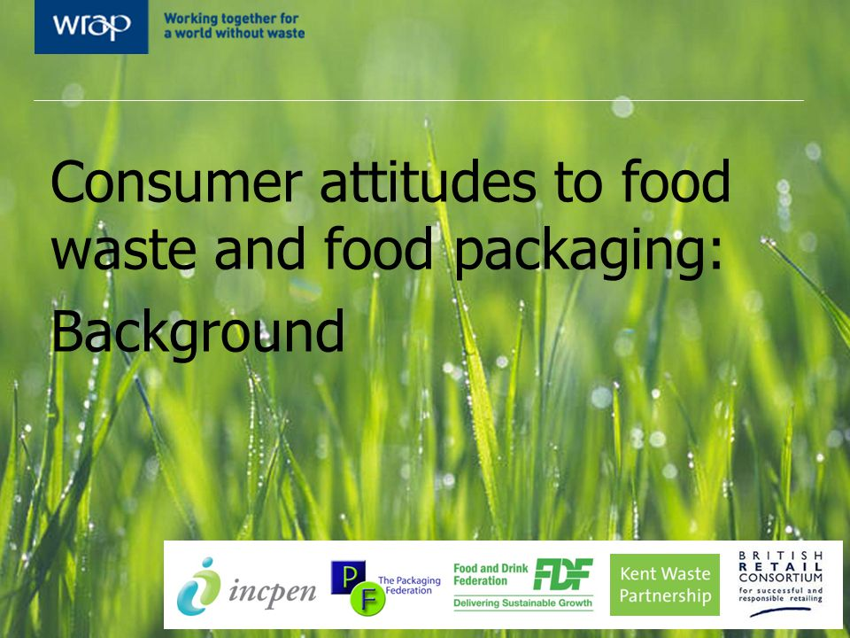 Consumer attitudes to food waste and food packaging: Research findings