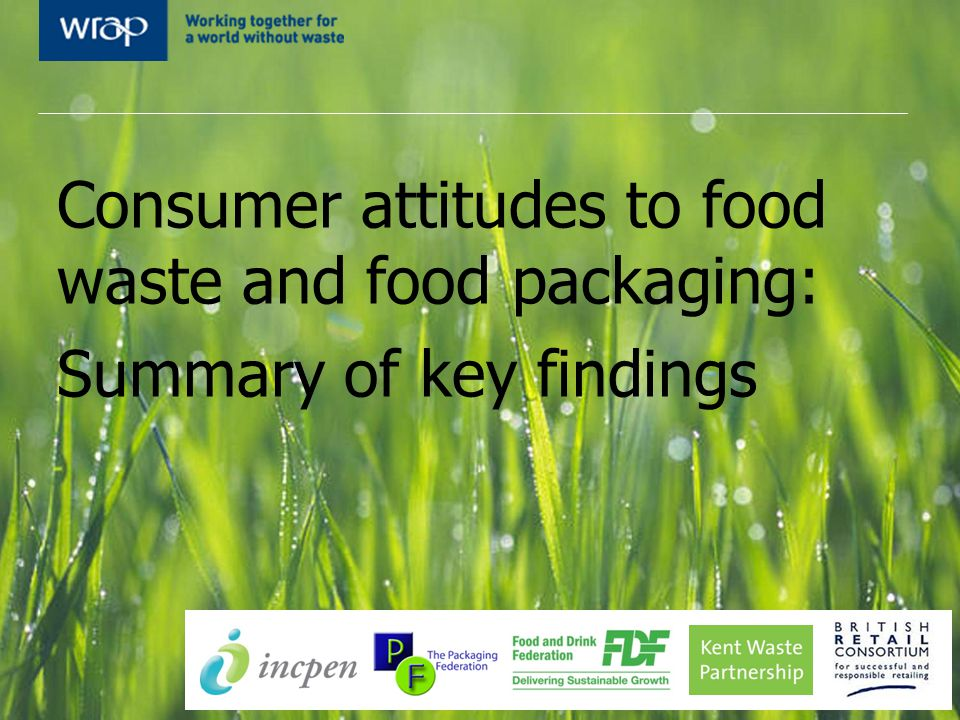 Consumer attitudes to food waste and food packaging: Summary of key findings