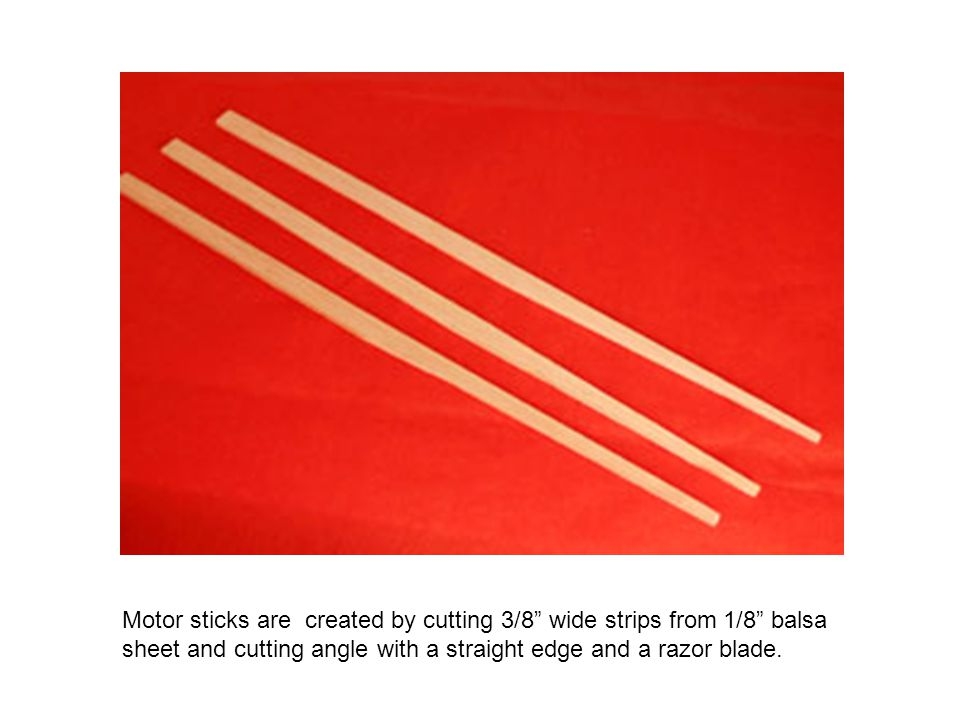 """Motor sticks are created by cutting 3/8"""" wide strips from 1/8"""" balsa sheet and cutting angle with a straight edge and a razor blade."""