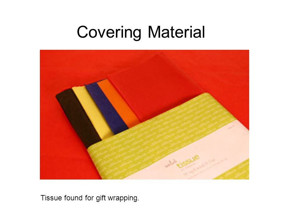 Covering Material Tissue found for gift wrapping.