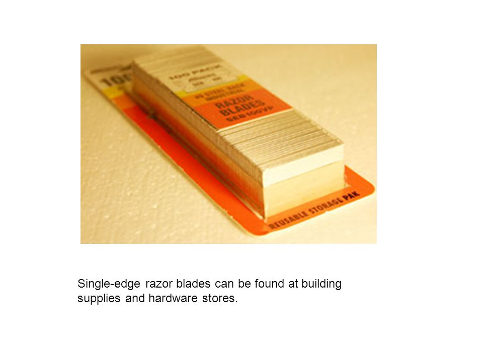 Single-edge razor blades can be found at building supplies and hardware stores.