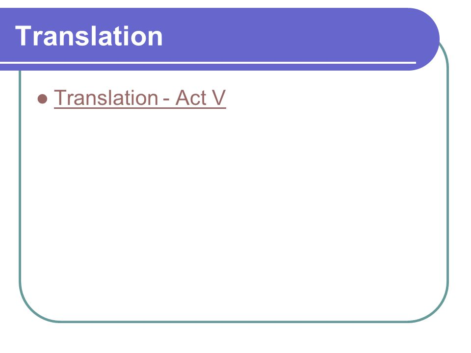 Translation Translation - Act V