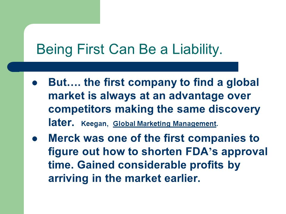 Being First Can Be a Liability.But ….