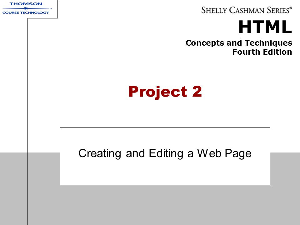 Project 2: Creating and Editing a Web Page 32 Centering a Heading Click line 12 just after the 1 in the tag and then press the SPACEBAR Type align= center as the attribute
