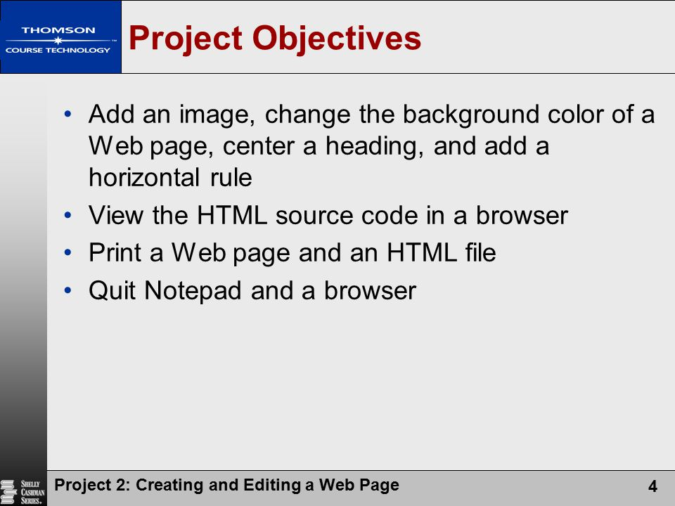 Project 2: Creating and Editing a Web Page 25 Viewing a Web Page in a Browser Type G:\Project02\ProjectFiles\ project2.htm in the Address box Press the ENTER key
