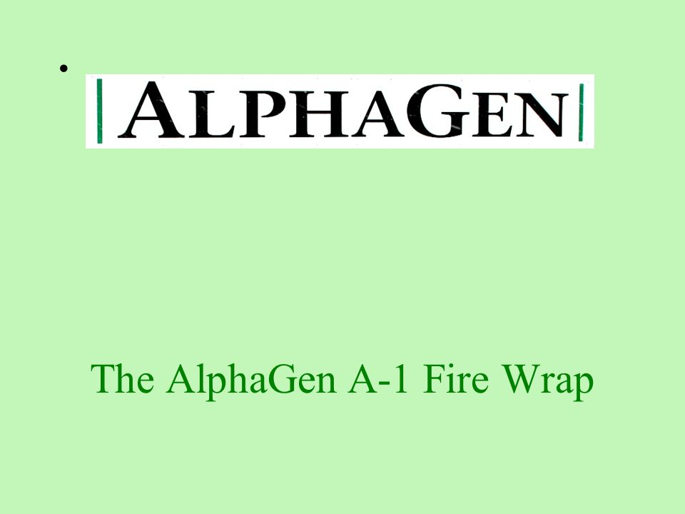 The AlphaGen A-1 Fire Wrap